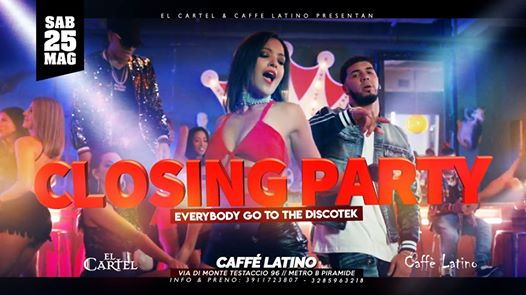 El Cartel - Caffe Latino Presentano //closing Party // eventi Roma eventi RM