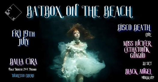 BATBOX on the BEACH III: live DISCO DEATH @ Dalla Cira, Pesaro eventi Pesaro eventi PU