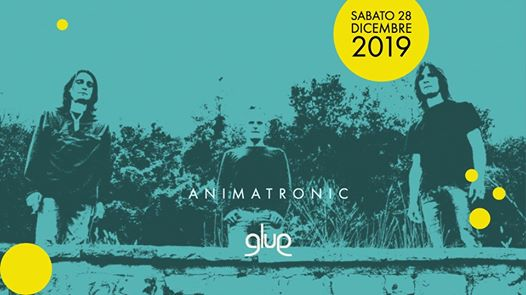 Animatronic live at Glue eventi Firenze eventi FI