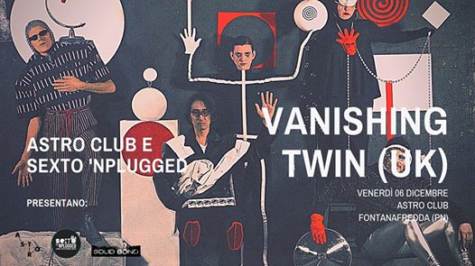06.12 | Vanishing Twin (UK) live in Astro Club eventi Fontanafredda eventi PN