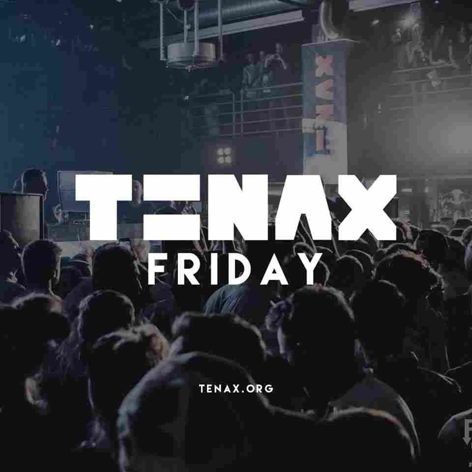 Tenax Friday