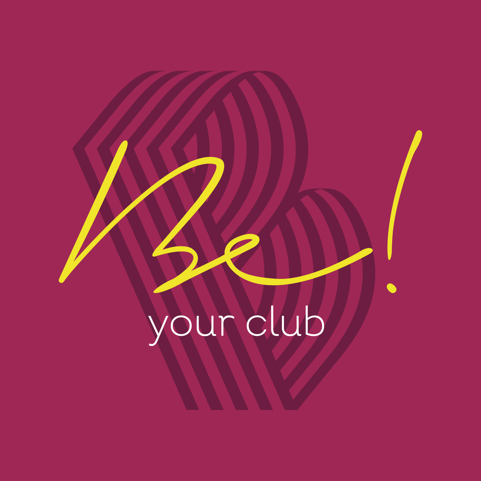 Be your club